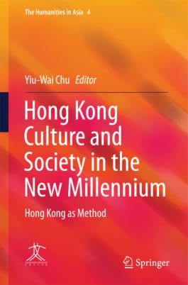 Hong Kong Culture and Society in the New Millennium: Hong Kong as Method