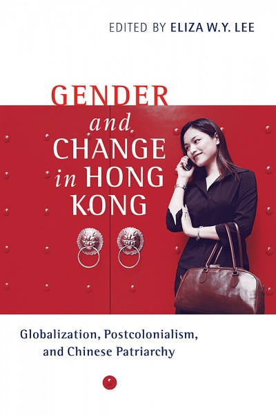Gender and Change in Hong Kong: Globalization, Postcolonialism, and Chinese Patriarchy