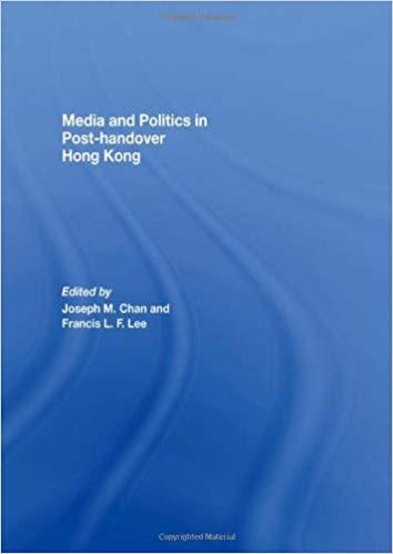 Media and Politics in Post-handover Hong Kong