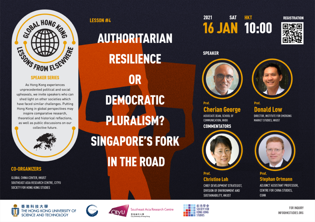 Global Hong Kong: Lessons from Elsewhere Speaker Series – Authoritarian Resilience or Democratic Pluralism? Singapore's Fork in the Road